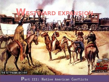 US HISTORY II: Westward Expansion Part III Native American