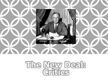 FDR:  Critics of the New Deal PowerPoint Presentation (U.S
