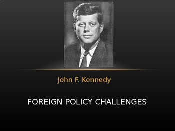 JFK Foreign Policy Challenges PowerPoint Presentation (U.S