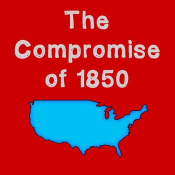 US History Lesson Plan: The Compromise of 1850