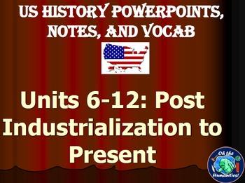 US History PPTs, Notes, & Vocab - Part 2 - Units 6-12 Bundle