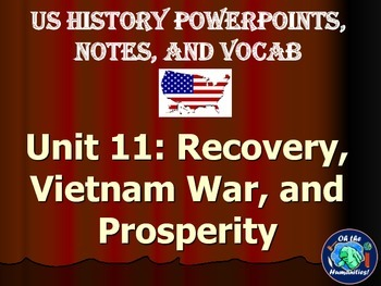 US History PPTs, Notes, & Vocab - Unit 11: Recovery, Vietn