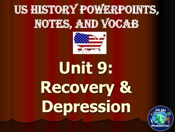 US History PPTs, Notes, & Vocab - Unit 9: Recovery and Depression