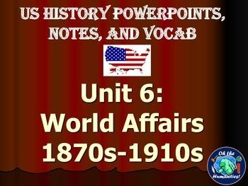 US History PPTs, Notes, & Vocab - Unit 6: World Affairs (1