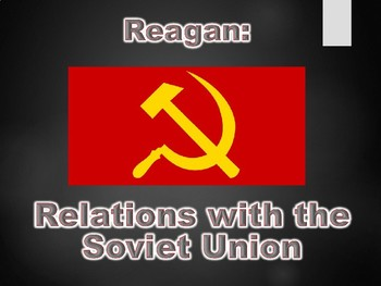 Reagan & Relations with the Soviet Union PowerPoint Presen