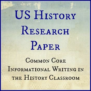 US History Research Paper: Common Core Informational Writing