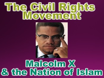 Civil Rights Movement Malcolm X & Nation of Islam PowerPoi