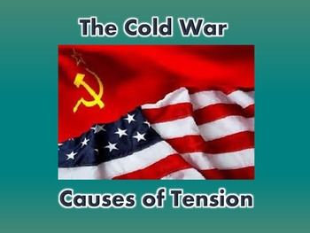 Cold War Causes of Tension PowerPoint (U.S. History)