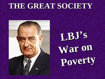 The Great Society (LBJ's War on Poverty) PowerPoint Presen