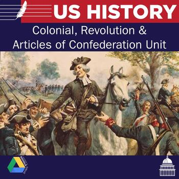 US History Unit 1: Colonial, Revolution, Articles, and Con