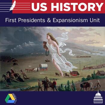 US History Unit 3: First President's and Expansion Unit