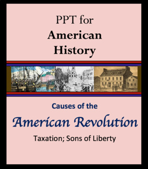 US History ppt lecture - Causes of the American Revolution