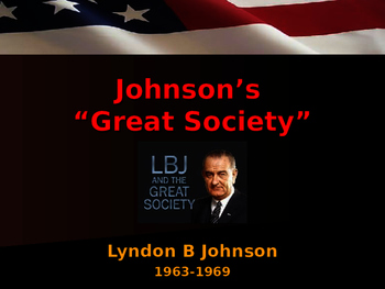 US Presidents - Johnson's Great Society