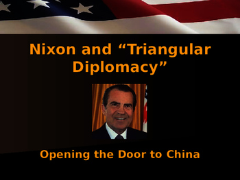 US Presidents - Nixon & Triangular Diplomacy