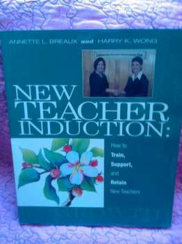 USED BOOK: New Teacher Induction: How to Train, Support an