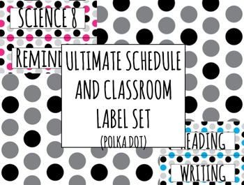 Ultimate Classroom Polka Dotted Schedule and Label Bundle