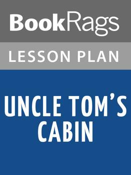 Uncle Tom's Cabin Lesson Plans