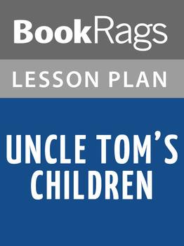 Uncle Tom's Children Lesson Plans