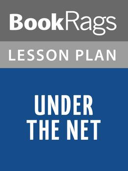 Under the Net Lesson Plans