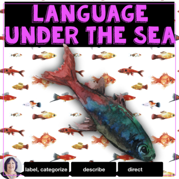 Language Activities & Informational Text Under the Sea Unit