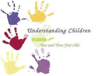 Understanding 2 and 3 Year Olds