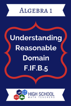 Understanding Reasonable Domain Lesson Plan F.IF.B.5
