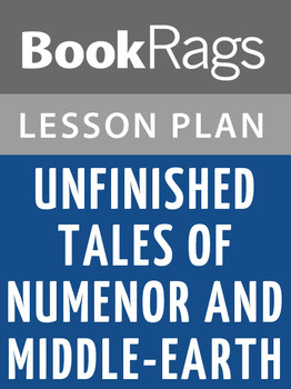 Unfinished Tales of Numenor and Middle-earth Lesson Plans