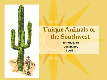 """""""Unique Animals of the Southwest"""" CA Treasures - Vocab & Spelling"""