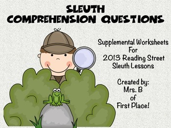 Unit 1 Sleuth Comprehension Worksheets 2013 Reading Street