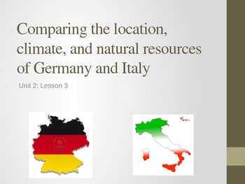 Unit 2: Lesson 3: Compare and Contrast Italy and Germany