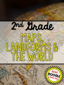 Maps, Landforms, & the World (Social Studies) - Grade 2