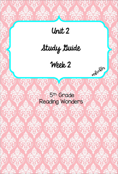 Unit 2 Week 2 Study Guide- Reading Wonders