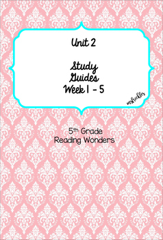 Unit 2, Weeks 1-5 Study Guides- Reading Wonders