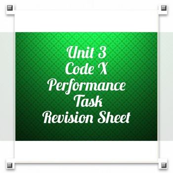 Unit 3 Code X Performance Task Revision Sheet