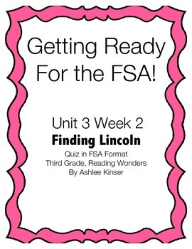Unit 3 Week 2- Finding Lincoln - Prep for the FSA Quiz - R