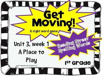 Get Moving!: Unit 3 week 1: A Place to Play: 1st Grade Rea
