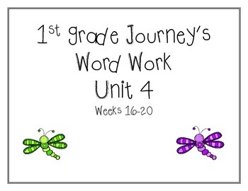 Unit 4 Journey's Word Work 1st grade