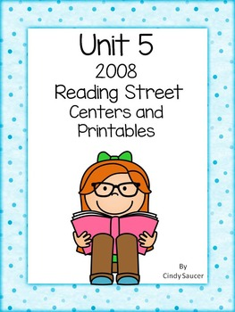 Unit 5 Centers and Printables, 2008 Reading Street