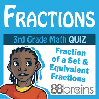 Unit 5 Quiz: Fraction of a Set, Estimating Fractions, Equi