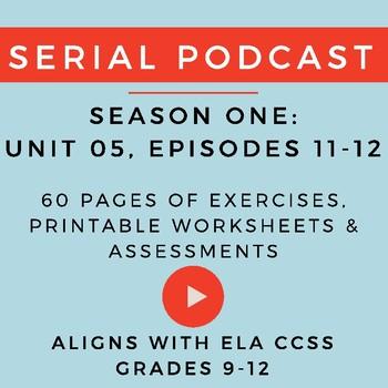 Unit 5: Serial Podcast Lesson Plans & Printable Worksheets
