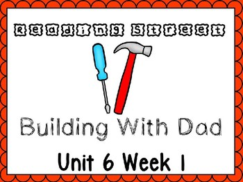 Unit 6 Week 1 Building With Dad Power Point Reading Street