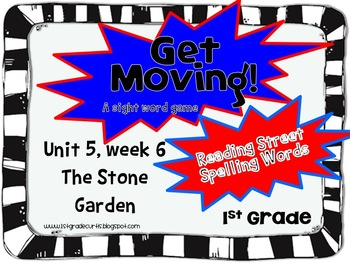 Get Moving!: Unit  5 Week 6: The Stone Garden: 1st Grade R