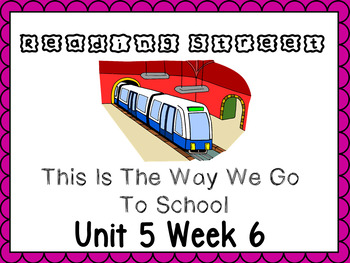 Unit 5 Week 6 This Is The Way We Go To School Powerpoint.