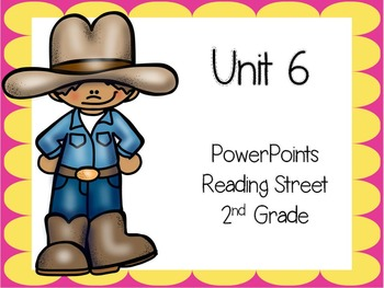 Unit 6, Reading Street, 2nd Grade, PowerPoints