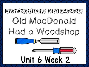 Unit 6 Week 2 Old MacDonald Had A Woodshop Power Point Rea