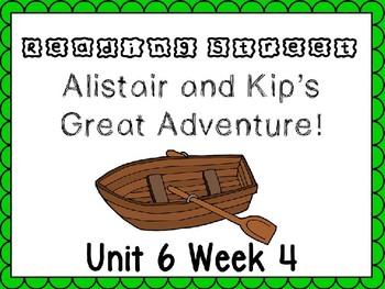 Unit 6 Week 4 Alistair and Kip's Great Adventure PowerPoin