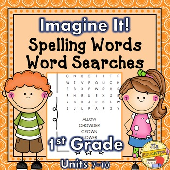 Imagine It! Spelling Word Searches Units 7-10