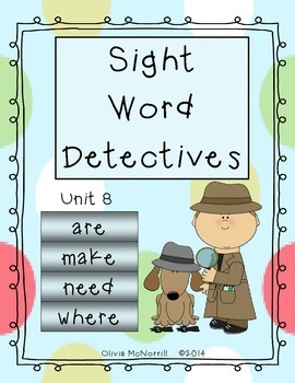 Unit 8: Sight Word Detectives - are, make, need, where