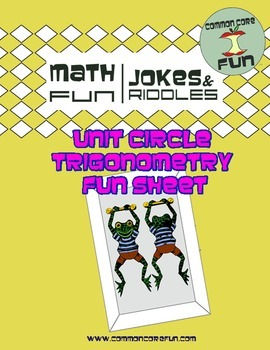 Unit Circle Trigonometry FUN sheet