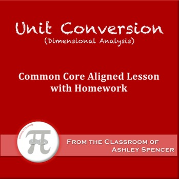 Unit Conversion (Dimensional Analysis) Lesson with Homework